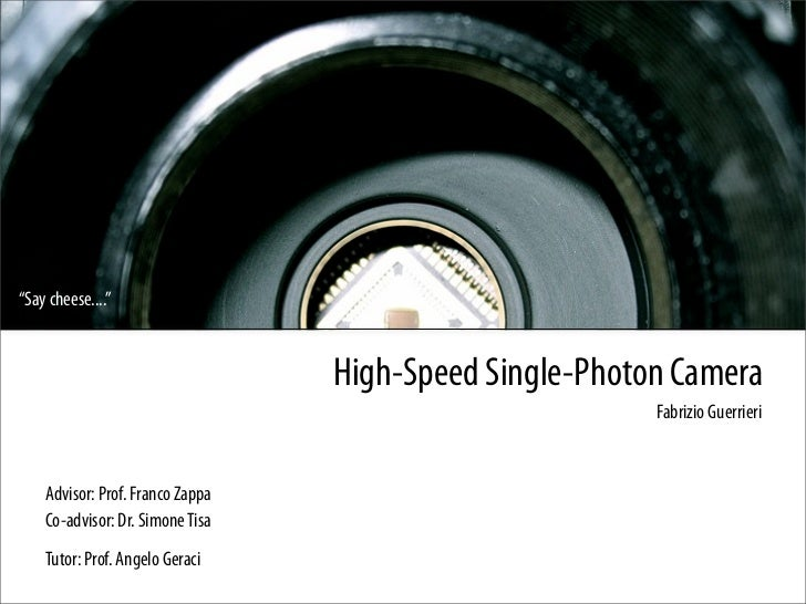 """Say cheese....""                                  High-Speed Single-Photon Camera                                         ..."