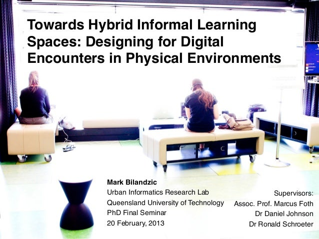 Towards Hybrid Informal LearningSpaces: Designing for DigitalEncounters in Physical Environments!                 !       ...