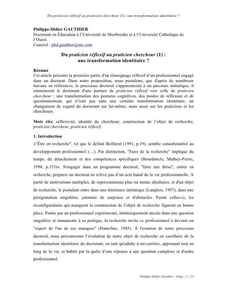 Du praticien réflexif au praticien chercheur (1): une transformation identitaire ?   Philippe-Didier GAUTHIER Doctorant en...