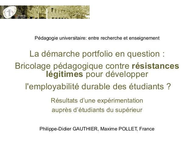 Pédagogie universitaire: entre recherche et enseignement La démarche portfolio en question : Bricolage pédagogique contre ...