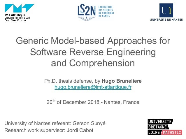 Generic Model-based Approaches for Software Reverse Engineering and Comprehension Ph.D. thesis defense, by Hugo Bruneliere...