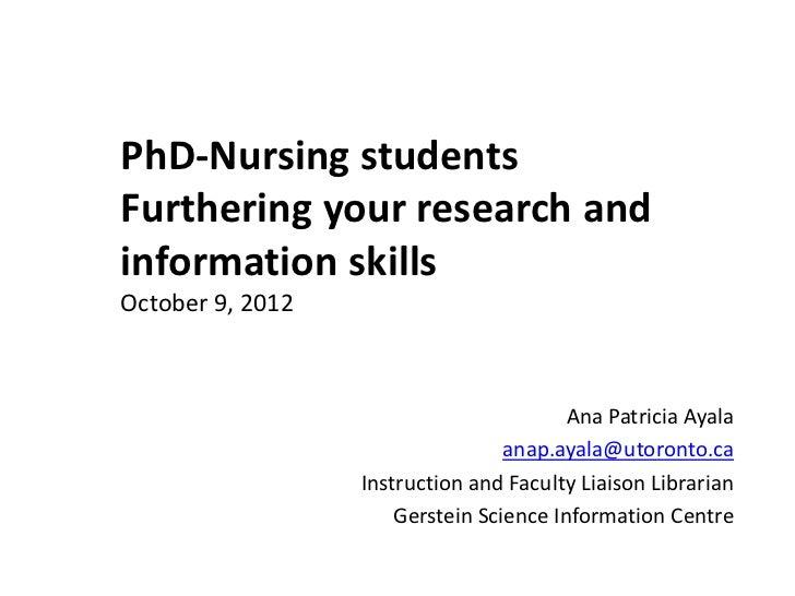PhD-Nursing studentsFurthering your research andinformation skillsOctober 9, 2012                                         ...