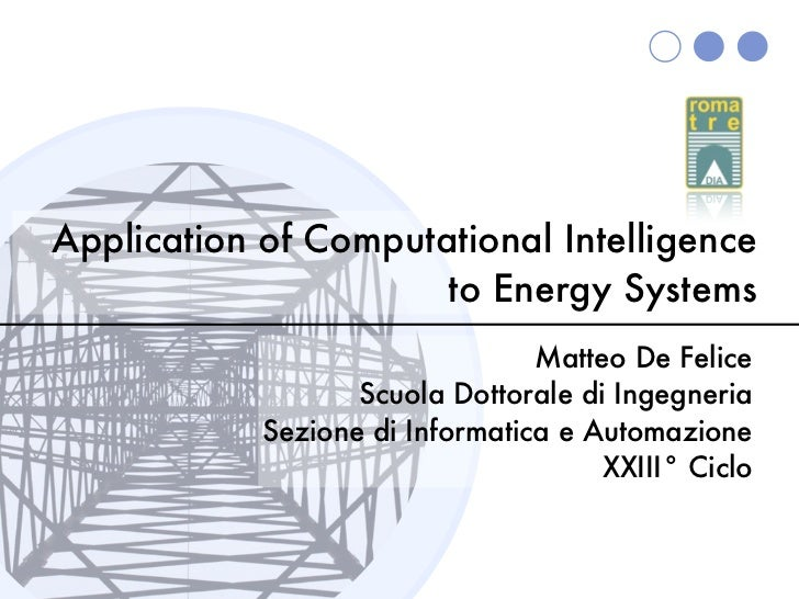 Application of Computational Intelligence                      to Energy Systems                                 Matteo De...