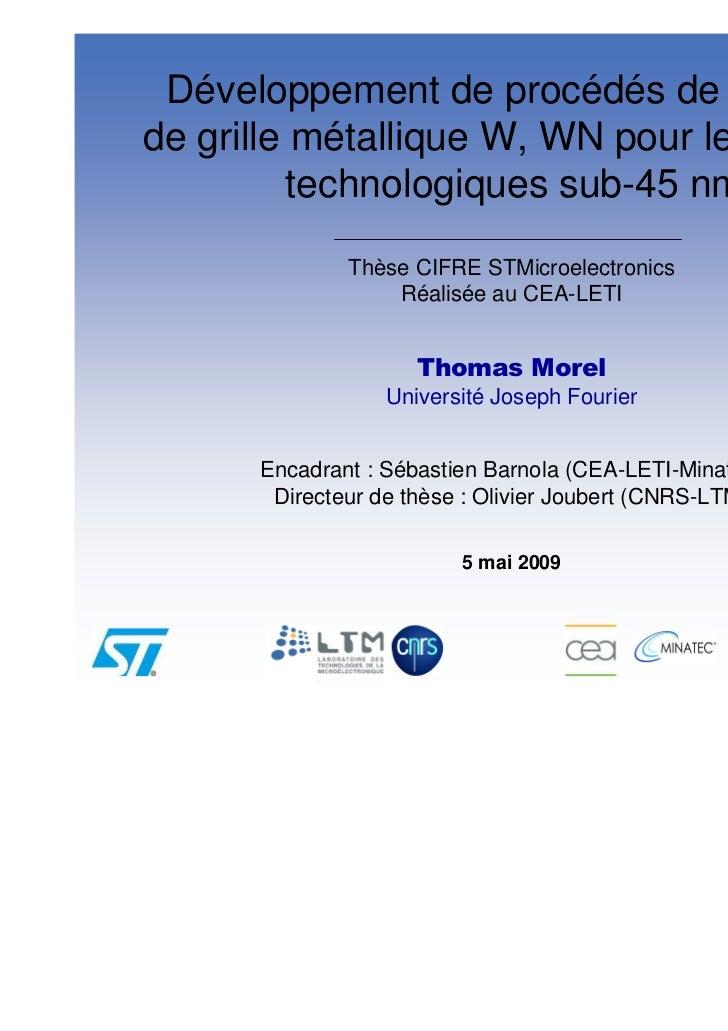 Développement de procédés de gravurede grille métallique W, WN pour les nœuds          technologiques sub-45 nm           ...