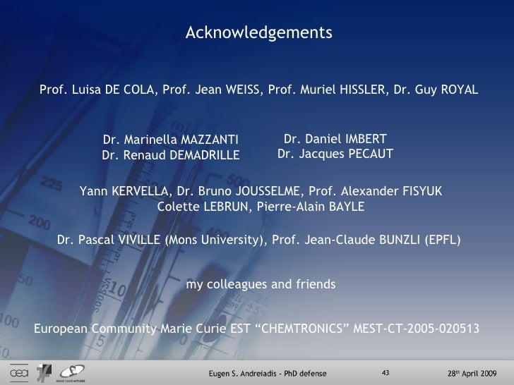 Acknowledgements Dr. Marinella MAZZANTI Dr. Renaud DEMADRILLE Dr. Daniel IMBERT Dr. Jacques PECAUT Prof. Luisa DE COLA, Pr...