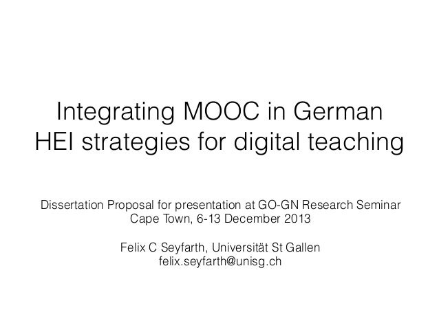Integrating MOOC in German HEI strategies for digital teaching Dissertation Proposal for presentation at GO-GN Research Se...