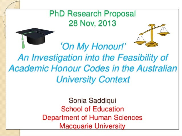 PhD Research Proposal 28 Nov, 2013  'On My Honour!' An Investigation into the Feasibility of Academic Honour Codes in the ...