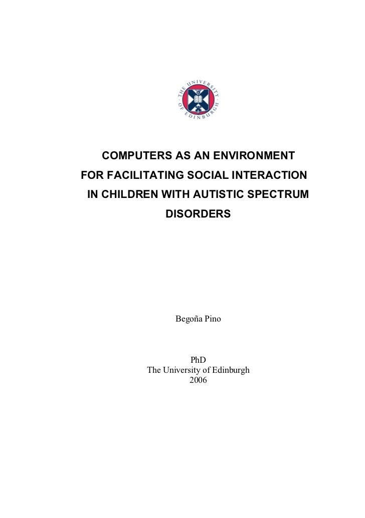 COMPUTERS AS AN ENVIRONMENTFOR FACILITATING SOCIAL INTERACTION IN CHILDREN WITH AUTISTIC SPECTRUM              DISORDERS  ...