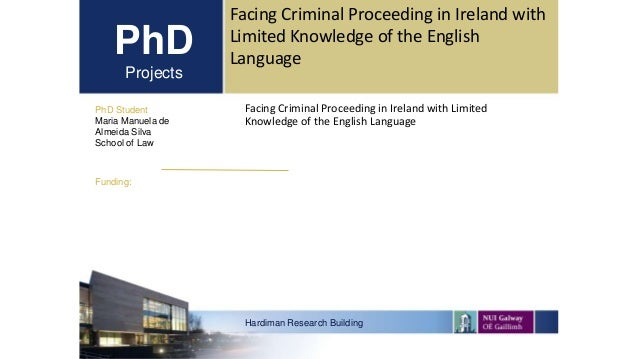 PhD Projects Facing Criminal Proceeding in Ireland with Limited Knowledge of the English Language PhD Student Maria Manuel...