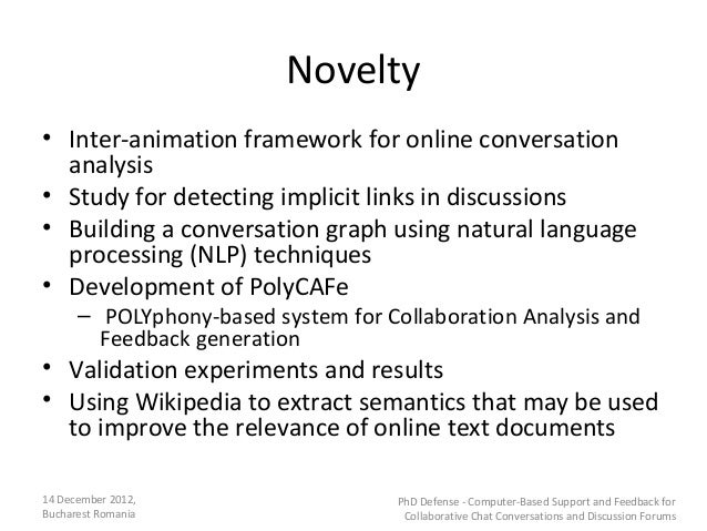 Novelty• Inter-animation framework for online conversation  analysis• Study for detecting implicit links in discussions• B...