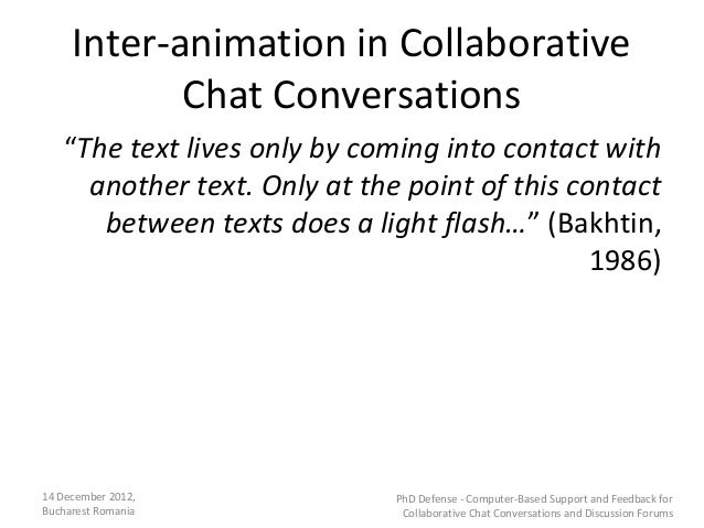 """Inter-animation in Collaborative            Chat Conversations   """"The text lives only by coming into contact with     anot..."""