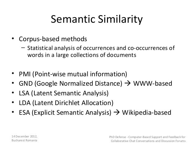 Semantic Similarity• Corpus-based methods      – Statistical analysis of occurrences and co-occurrences of        words in...