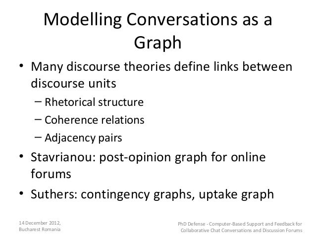 Modelling Conversations as a                    Graph• Many discourse theories define links between  discourse units      ...