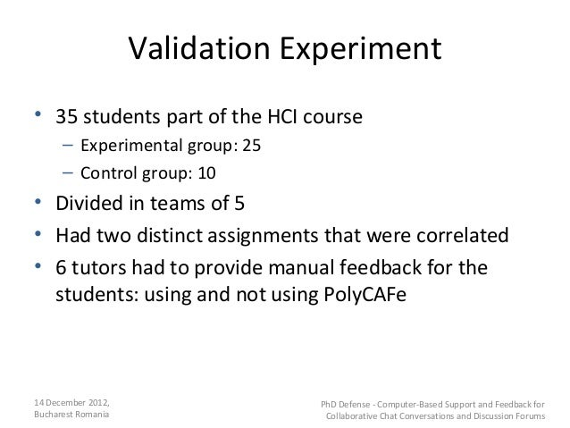Validation Experiment• 35 students part of the HCI course      – Experimental group: 25      – Control group: 10• Divided ...