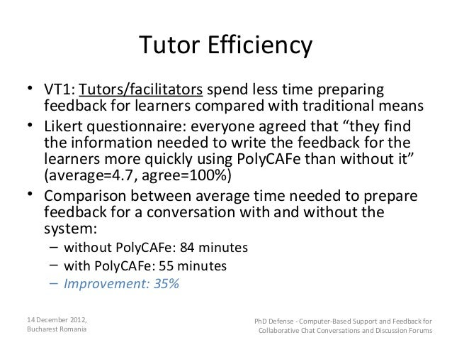 Tutor Efficiency• VT1: Tutors/facilitators spend less time preparing  feedback for learners compared with traditional mean...