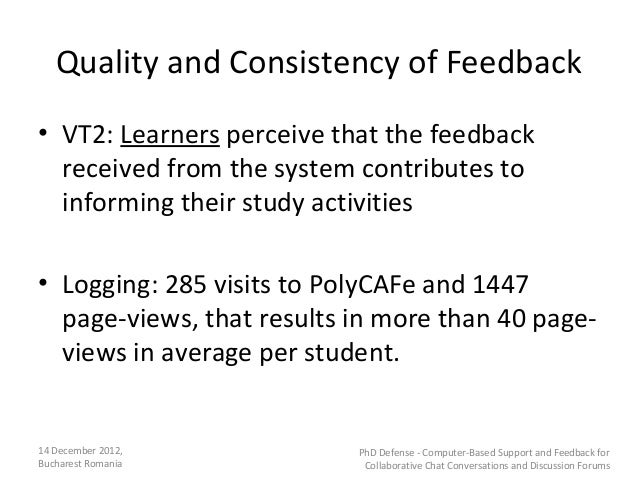 Quality and Consistency of Feedback• VT2: Learners perceive that the feedback  received from the system contributes to  in...