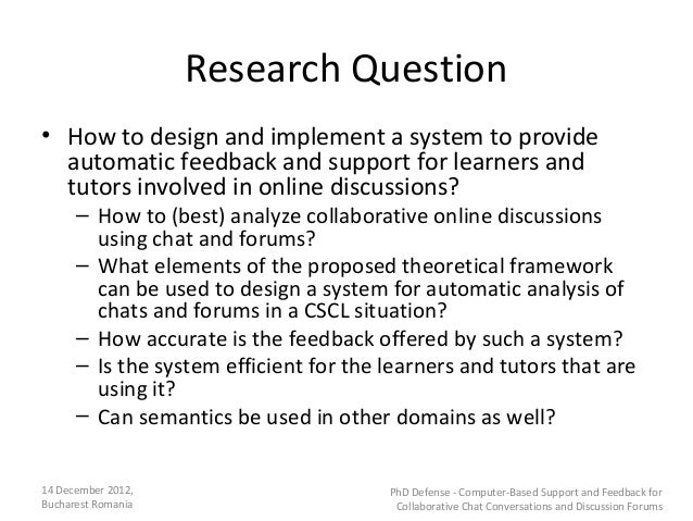 Research Question• How to design and implement a system to provide  automatic feedback and support for learners and  tutor...