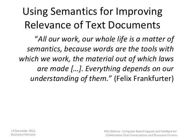 """Using Semantics for Improving       Relevance of Text Documents         """"All our work, our whole life is a matter of      ..."""