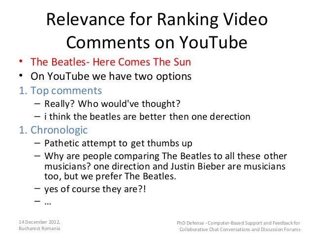 Relevance for Ranking Video            Comments on YouTube• The Beatles- Here Comes The Sun• On YouTube we have two option...