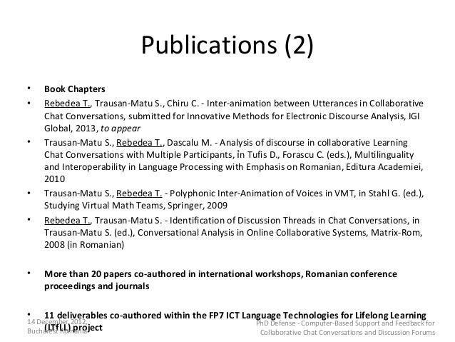 Publications (2)•   Book Chapters•   Rebedea T., Trausan-Matu S., Chiru C. - Inter-animation between Utterances in Collabo...