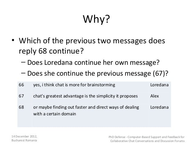 Why?• Which of the previous two messages does  reply 68 continue?      – Does Loredana continue her own message?      – Do...