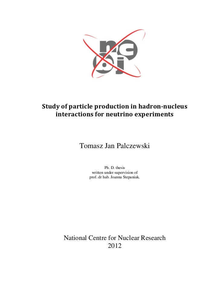 Study of particle production in hadron-nucleus    interactions for neutrino experiments           Tomasz Jan Palczewski   ...