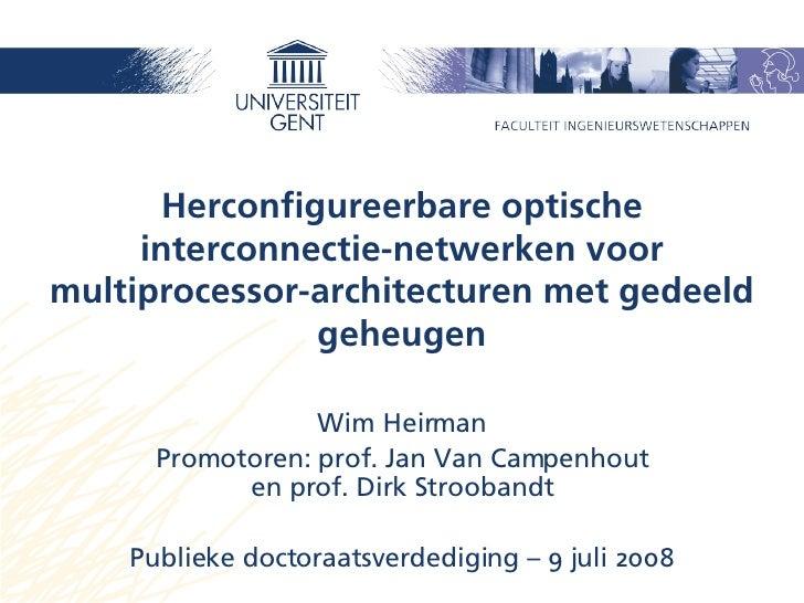 Herconfigureerbare optische interconnectie-netwerken voor multiprocessor-architecturen met gedeeld geheugen Wim Heirman Pr...