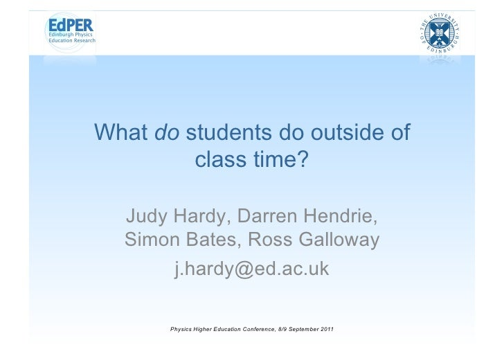 What do students do outside of         class time?  Judy Hardy, Darren Hendrie,  Simon Bates, Ross Galloway       j.hardy@...