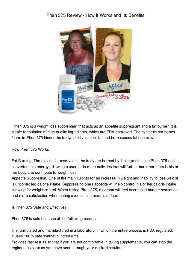 Phen 375 Review - How It Works and Its Benefits Phen 375 is a weight loss supplement that acts as an appetite suppressant ...