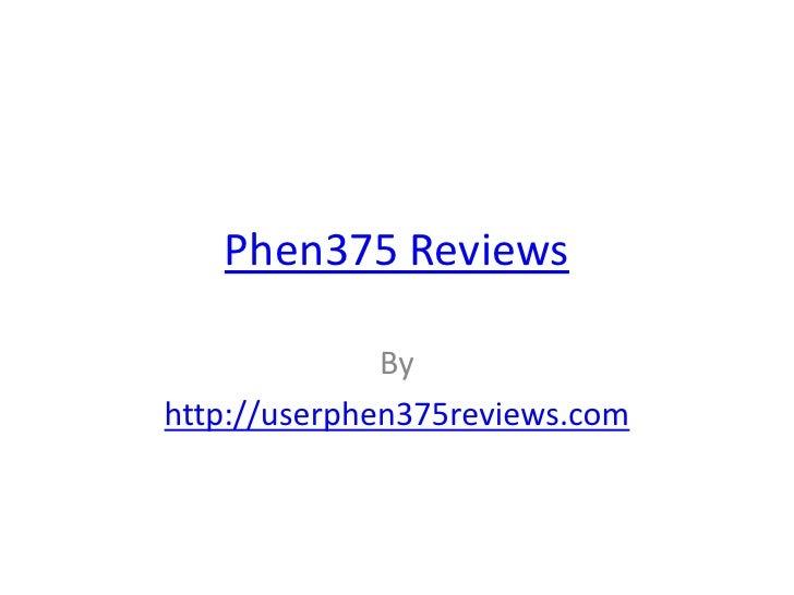 Phen375 Reviews              Byhttp://userphen375reviews.com