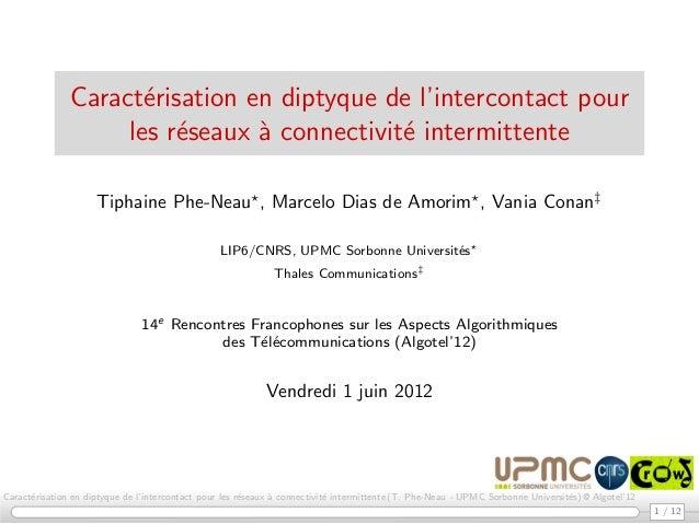 Caract´erisation en diptyque de l'intercontact pour les r´eseaux `a connectivit´e intermittente Tiphaine Phe-Neau , Marcel...