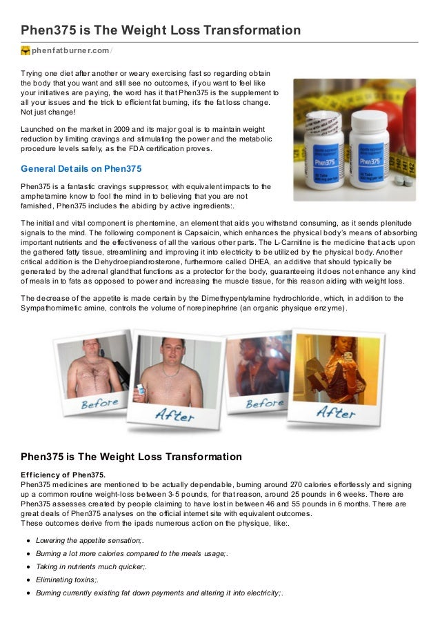 Phen375 is The Weight Loss Transformation phenfatburner.com / Trying one diet after another or weary exercising fast so re...