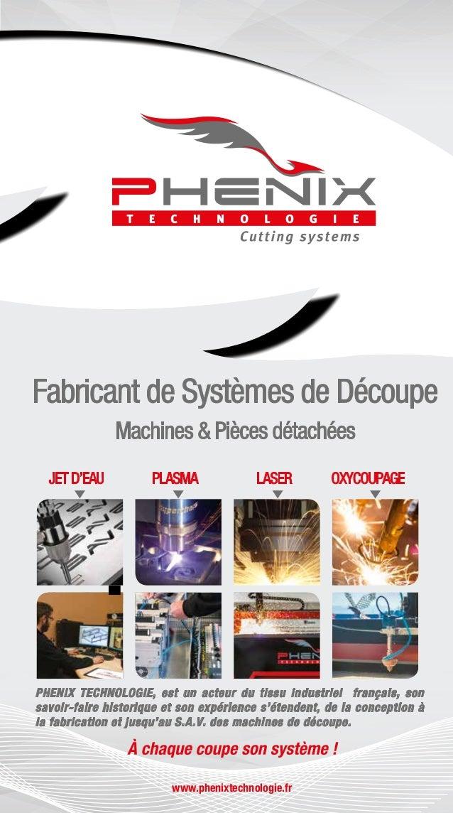 MACHINES www.phenixtechnologie.fr PHENIX TECHNOLOGIE, est un acteur du tissu industriel français, son savoir-faire histori...