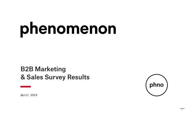 1 B2B Marketing & Sales Survey Results April 2019