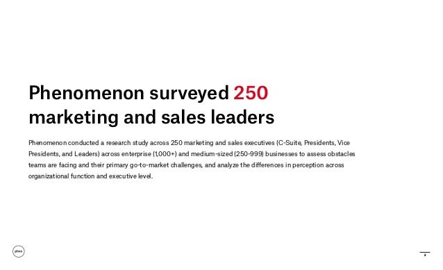 2 Phenomenon surveyed 250 marketing and sales leaders Phenomenon conducted a research study across 250 marketing and sales...