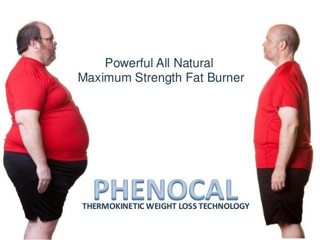 Powerful All NaturalMaximum Strength Fat BurnerTHERMOKINETIC WEIGHT LOSS TECHNOLOGY