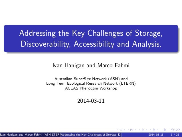 Addressing the Key Challenges of Storage, Discoverability, Accessibility and Analysis. Ivan Hanigan and Marco Fahmi Austra...