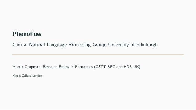 Phenoflow Clinical Natural Language Processing Group, University of Edinburgh Martin Chapman, Research Fellow in Phenomics...