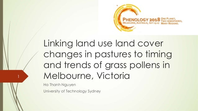 Linking land use land cover changes in pastures to timing and trends of grass pollens in Melbourne, Victoria Ha Thanh Nguy...