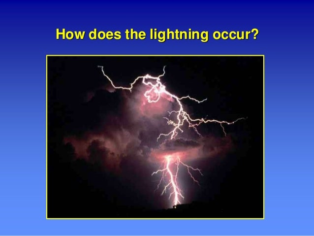 How does the lightning occur?  sc 1 st  SlideShare : why does lighting occur - azcodes.com