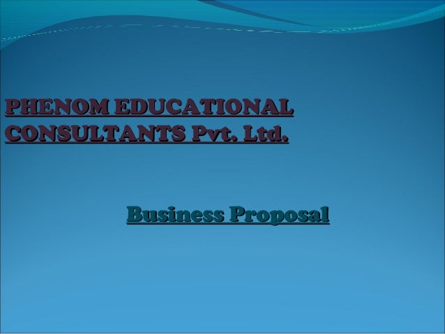 PHENOM EDUCATIONAL CONSULTANTS Pvt. Ltd. Business Proposal