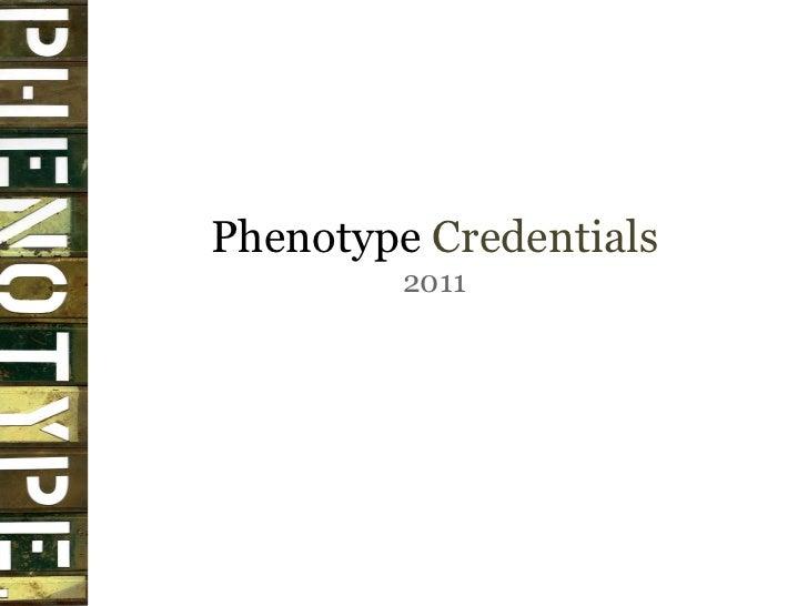 Phenotype  Credentials 2011