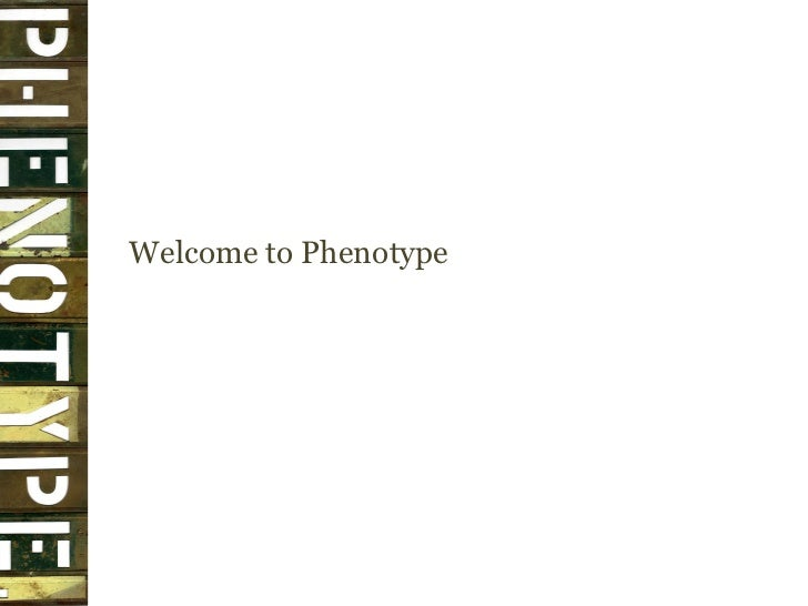 Welcome to Phenotype