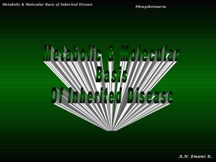 Metabolic & Molecular Basis of Inherited Disease                                                   Phenyiketonuria        ...