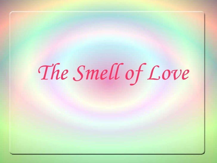 The Smell of Love