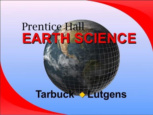 Prentice Hall EARTH SCIENCEEARTH SCIENCE Tarbuck Lutgens