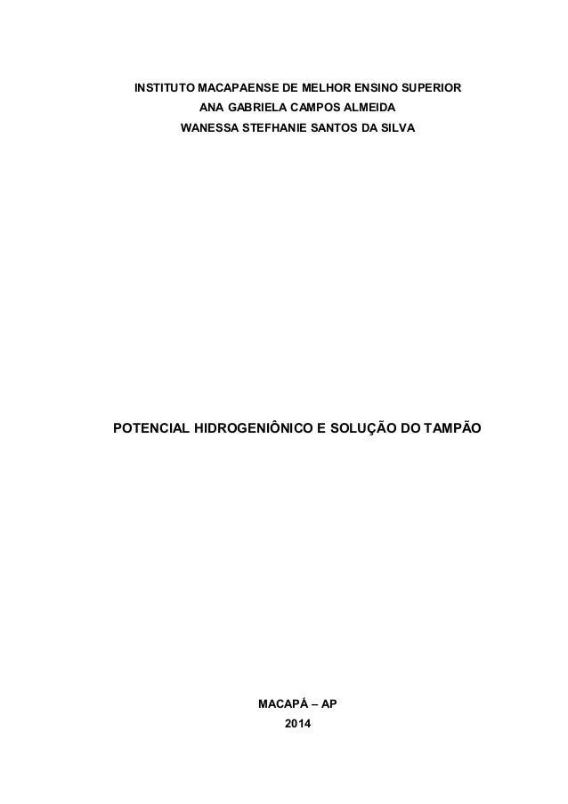 INSTITUTO MACAPAENSE DE MELHOR ENSINO SUPERIOR  ANA GABRIELA CAMPOS ALMEIDA  WANESSA STEFHANIE SANTOS DA SILVA  POTENCIAL ...