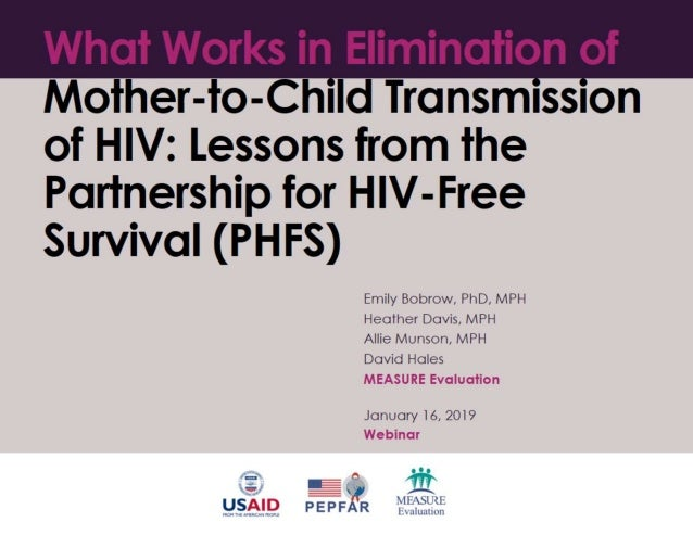 What Works in Elimination of Mother-to-Child Transmission of HIV: Lessons from the Partnership for HIV-Free Survival (PHFS)