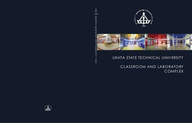 USTU—CLASSROOMANDLABORATORYCOMPLEX2015 UKHTA STATE TECHNICAL UNIVERSITY CLASSROOM AND LABORATORY COMPLEX