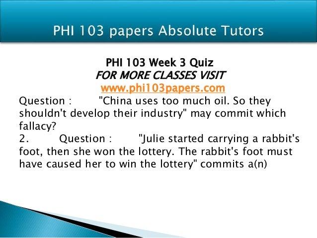 PHI 103 Entire Course